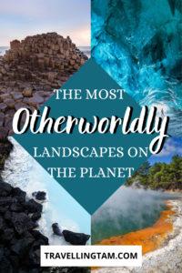 Otherworldly landscapes to visit